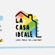 """""""La casa ideale"""": Leroy Merlin Italia e lo YSBC per il non profit"""