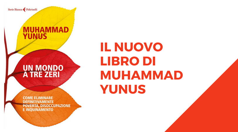 muhammad yunus world of three zers mondo a tre zeri economia sociale social business YSBCUF