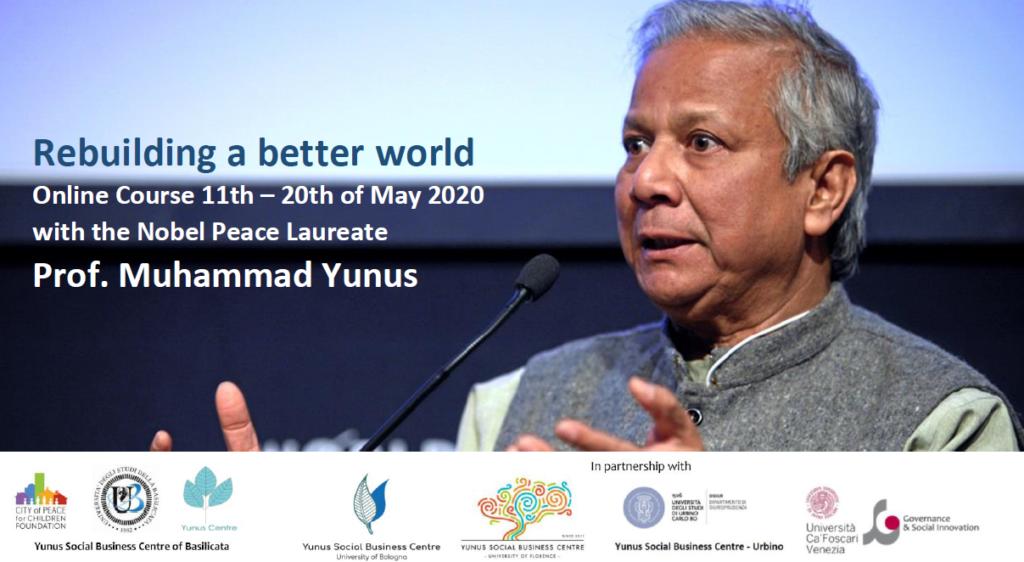 ricostruire un mondo migliore social business impresa sociale muhammad yunus seminario alta formazione
